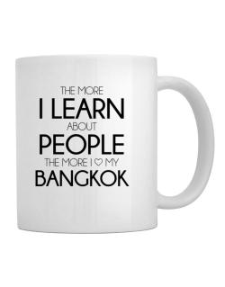 The more I learn about people the more I love my Bangkok Mug