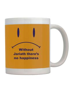 Without Jariath There Is No Happiness Mug