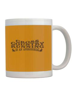 Cross Country Running Is Aphrodisiac Mug