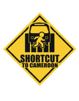 Shortcut To Cameroon Crossing Sign