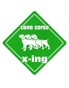 Cane Corso X-ing / Xing Iii Crossing Sign