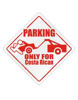 Parking Only For Costa Rican Crossing Sign