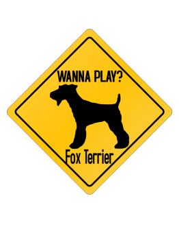 Wanna Play? Fox Terrier Crossing Sign