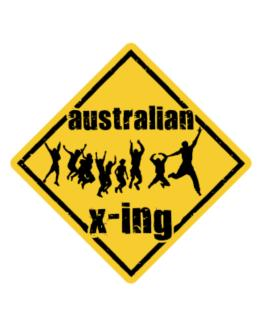 Australian X-ing Free ( Xing ) Crossing Sign