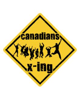 Canadians X-ing Free ( Xing ) Crossing Sign