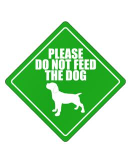 """ Do not feed the dog Cane Corso "" Crossing Sign"