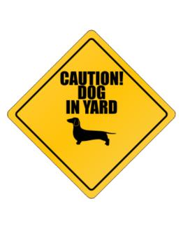 """ Dog in Yard Dachshund "" Crossing Sign"