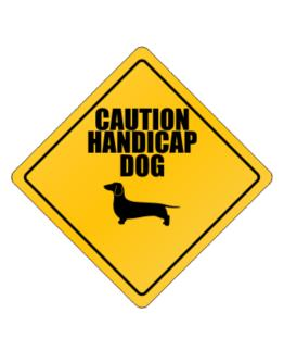 """ Caution handicap dog Dachshund "" Crossing Sign"