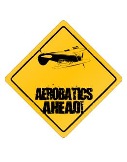 Ahead Aerobatics Sing Crossing Sign
