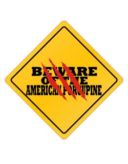 Beware of the American Porcupine Crossing Sign