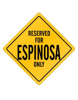 Crossing Sign de Reserved for Espinosa Only