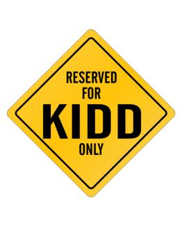 Reserved for Kidd Only Crossing Sign