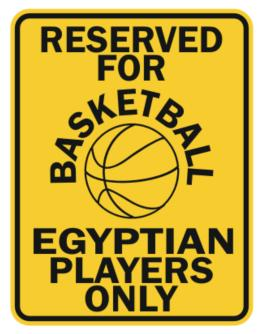 Reserved For Basketball, Egyptian Players Only Parking Sign