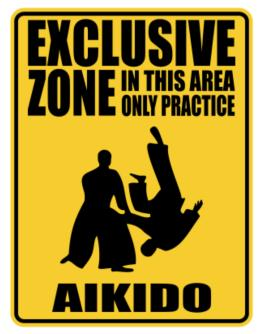 Exclusive Zone In This Area Only Practice Aikido Parking Sign