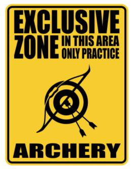 Exclusive Zone In This Area Only Practice Archery Parking Sign