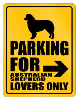 Ony Lovers Australian Shepherd Parking Sign