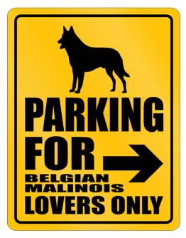 Ony Lovers Belgian Malinois Parking Sign