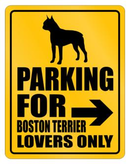 Ony Lovers Boston Terrier Parking Sign