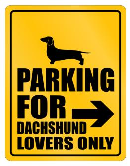 Ony Lovers Dachshund Parking Sign