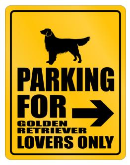 Ony Lovers Golden Retriever Parking Sign