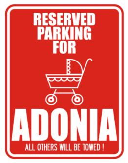 Reserved Parking For Adonia Parking Sign