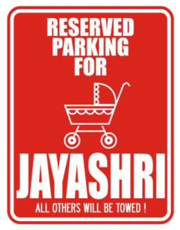 Reserved Parking For Jayashri Parking Sign