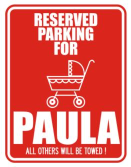 Reserved Parking For Paula Parking Sign