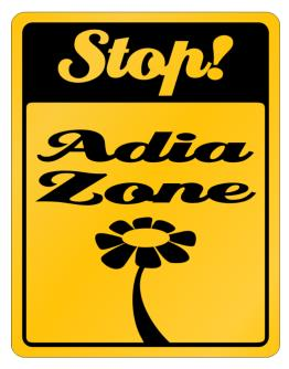 Stop! Adia Zone Parking Sign