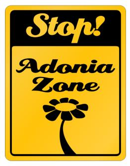 Stop! Adonia Zone Parking Sign