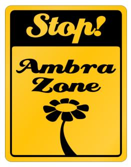 Stop! Ambra Zone Parking Sign