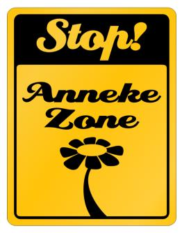 Stop! Anneke Zone Parking Sign
