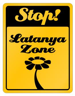 Stop! Latanya Zone Parking Sign