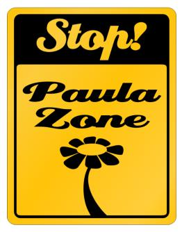 Stop! Paula Zone Parking Sign