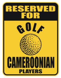 Reserved For Golf Cameroonian Players Parking Sign