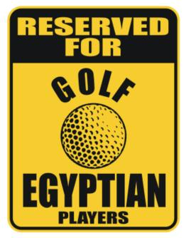 Reserved For Golf Egyptian Players Parking Sign