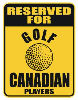 Reserved For Golf Canadian Players Parking Sign