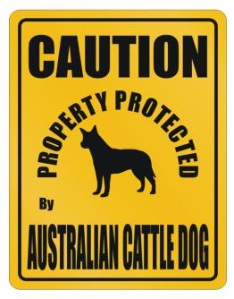 New Protected By Australian Cattle Dog Parking Sign Parking Sign