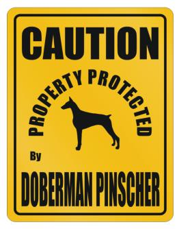 New Protected By Doberman Pinscher Parking Sign Parking Sign