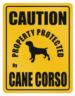 New Protected By Cane Corso Parking Sign Parking Sign