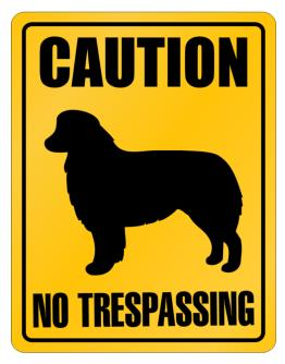 Caution : Australian Shepherd - No Trespassing Parking Sign