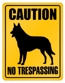 Caution : Belgian Malinois - No Trespassing Parking Sign