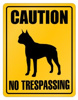 Caution : Boston Terrier - No Trespassing Parking Sign