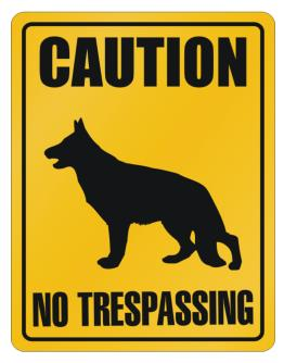 Caution : German Shepherd - No Trespassing Parking Sign