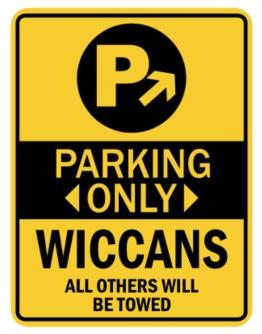 Parking Only Wiccans - Sign Parking Sign