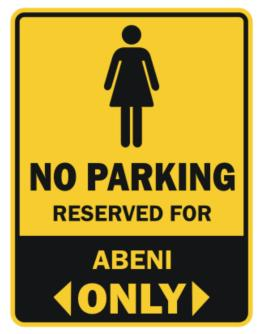 No Parking Reserved For Abeni Only Parking Sign