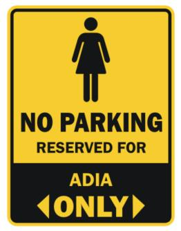 No Parking Reserved For Adia Only Parking Sign