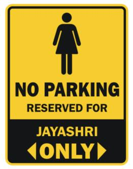 No Parking Reserved For Jayashri Only Parking Sign
