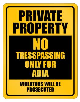 Private Property - No Entering, Only For Adia - Violators Will Be Prosecuted Parking Sign