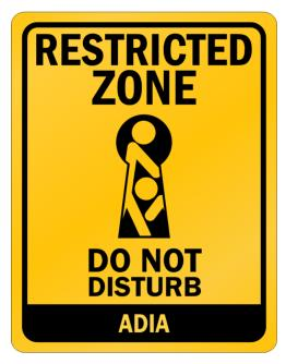 Restricted Zone - Do Not Disturb Adia Parking Sign