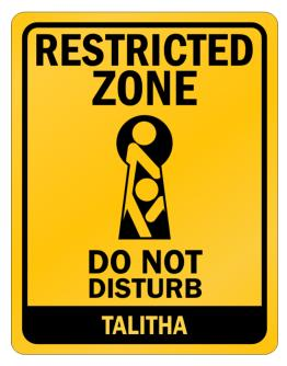 Restricted Zone - Do Not Disturb Talitha Parking Sign